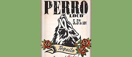 Taste of tequila – Perro Loco