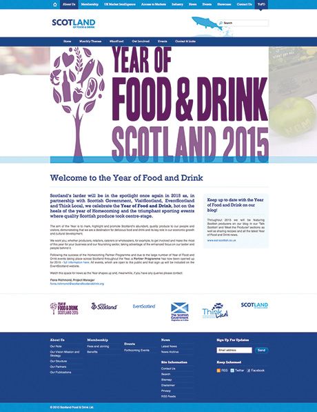 The organisation has partnered with Visit Scotland, Event Scotland, the Scottish Government and Think Local to develop and run Year of Food and Drink Scotland 2015.